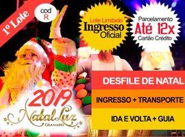 INGRESSO NATAL LUZ / DESFILE DE NATAL: Entr+Transporte+Guia