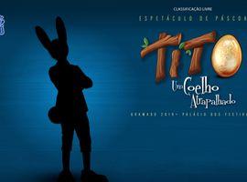 Tito, Um Coelho Atrapalhado!!! Novo Espetáculo de Páscoa!